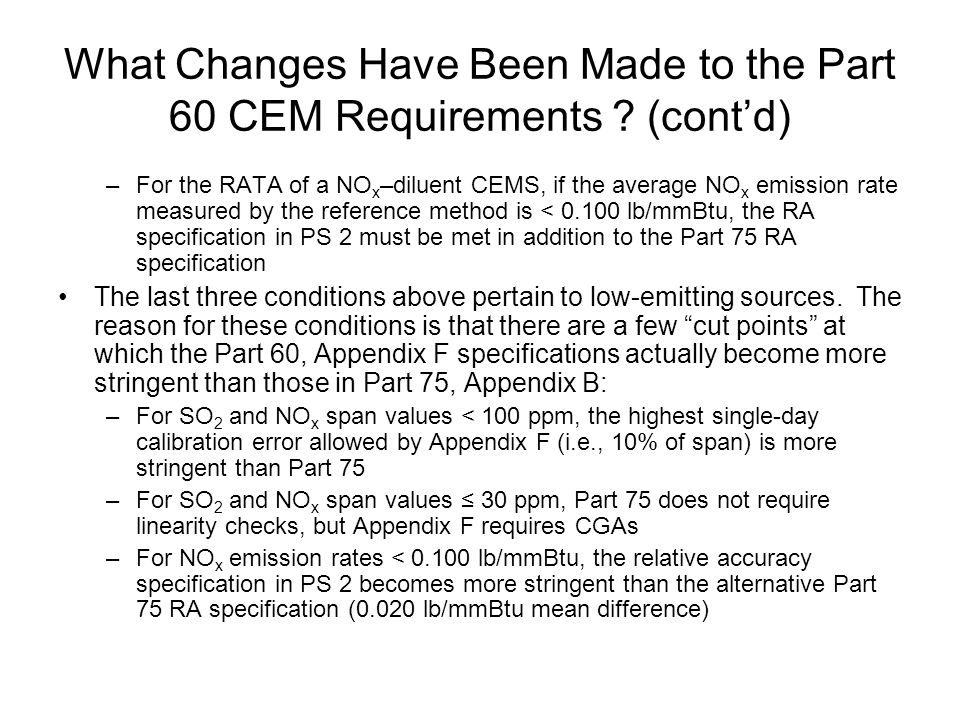 What Changes Have Been Made to the Part 60 CEM Requirements (cont'd)