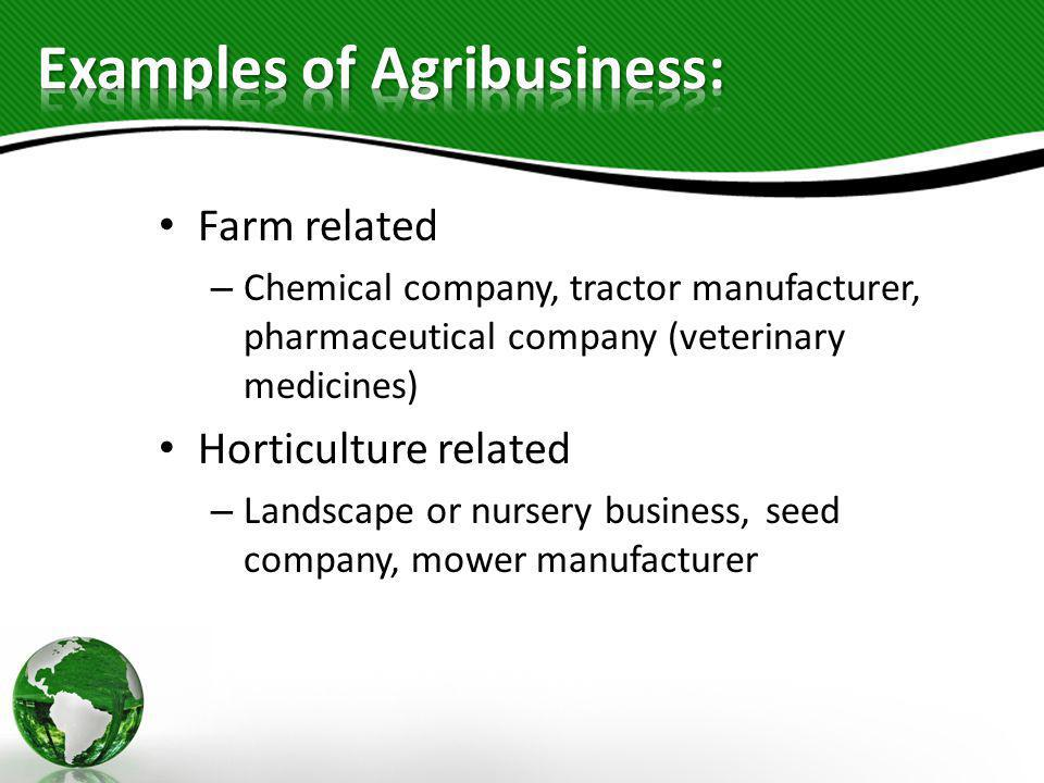 Examples of Agribusiness: