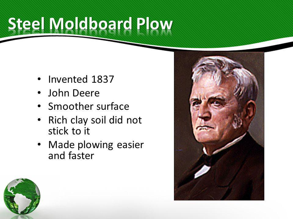 Steel Moldboard Plow Invented 1837 John Deere Smoother surface