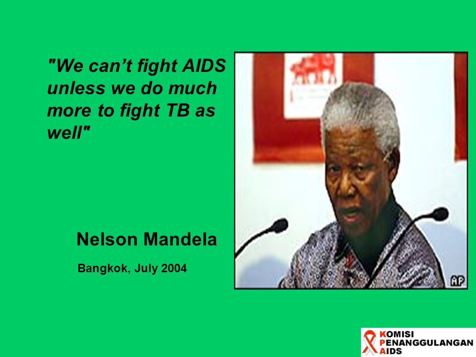 We can't fight AIDS unless we do much more to fight TB as well
