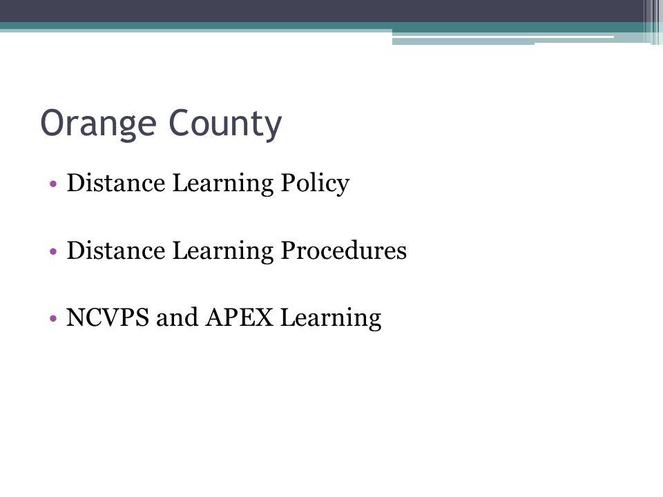 Orange County Distance Learning Policy Distance Learning Procedures
