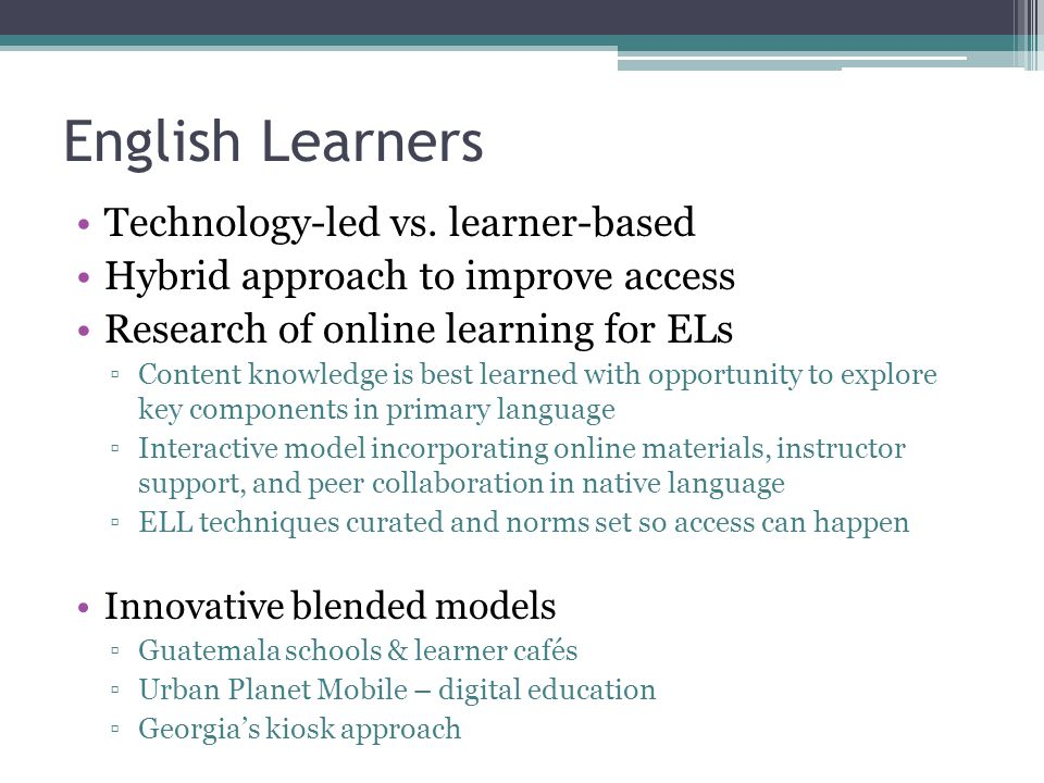 English Learners Technology-led vs. learner-based