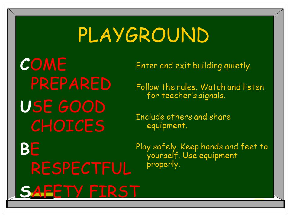 PLAYGROUND COME PREPARED USE GOOD CHOICES BE RESPECTFUL SAFETY FIRST