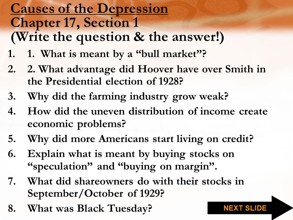 Causes of the Depression Chapter 17, Section 1 (Write the question & the answer!)