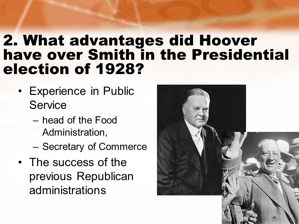 2. What advantages did Hoover have over Smith in the Presidential election of 1928