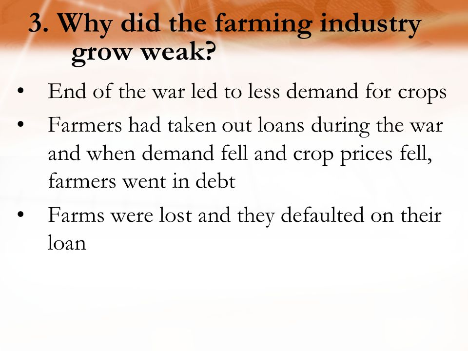 3. Why did the farming industry grow weak
