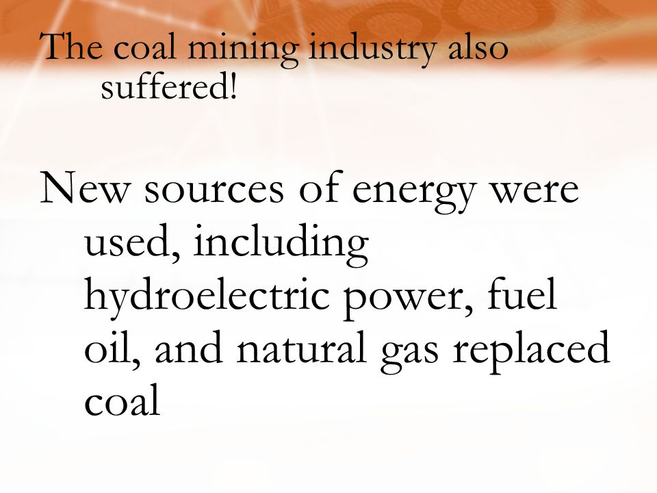 The coal mining industry also suffered!