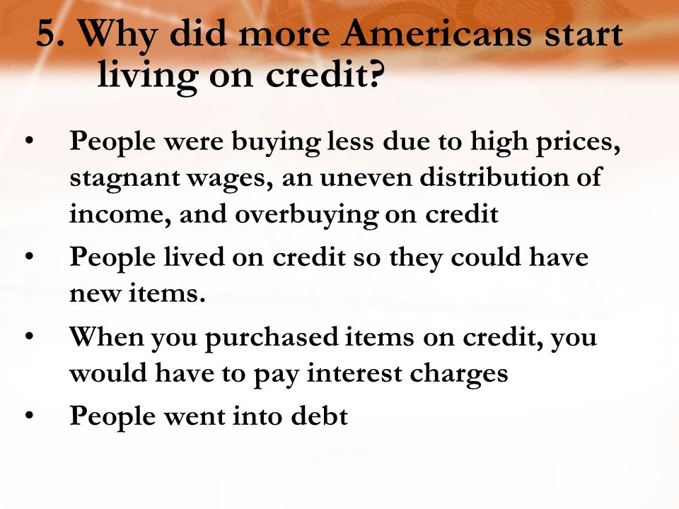 5. Why did more Americans start living on credit