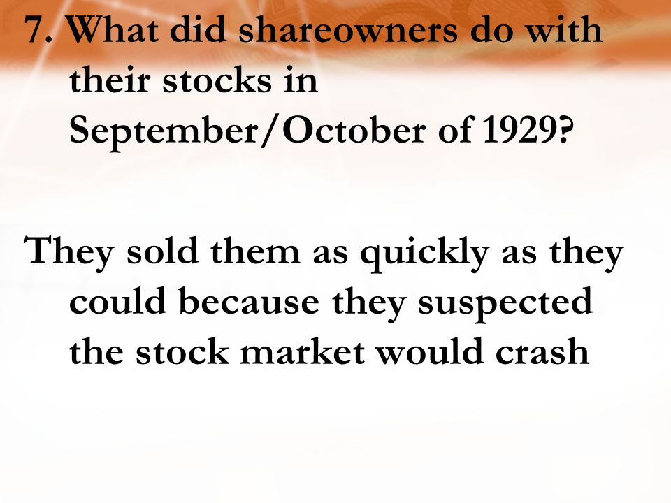 7. What did shareowners do with their stocks in September/October of 1929