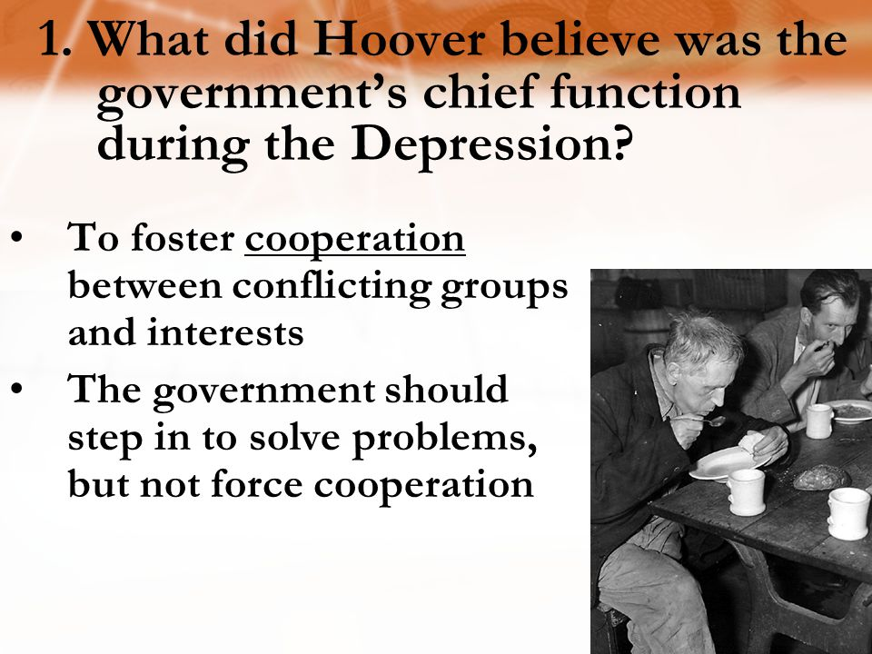 1. What did Hoover believe was the government's chief function during the Depression