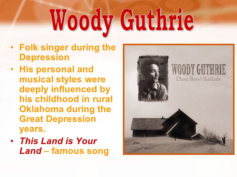 Woody Guthrie Folk singer during the Depression