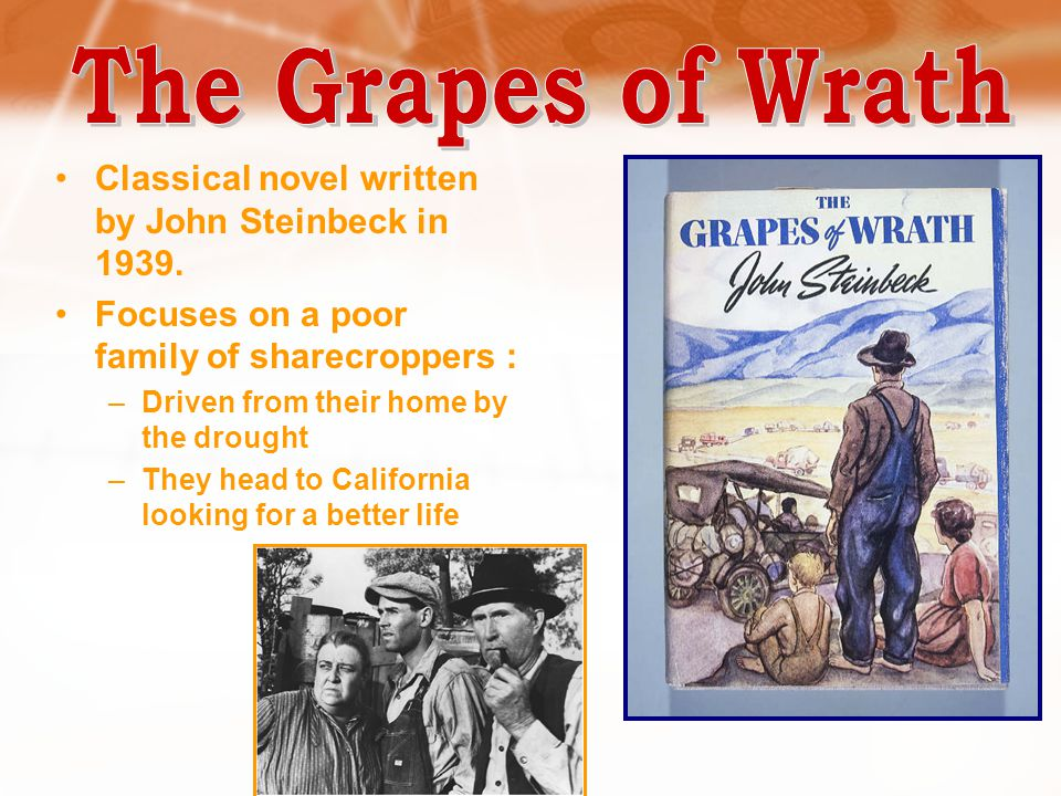 The Grapes of Wrath Classical novel written by John Steinbeck in 1939.