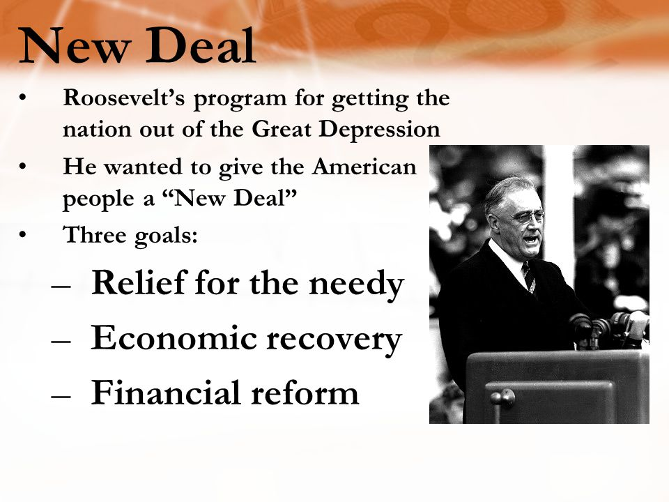 Relief for the needy Economic recovery Financial reform New Deal