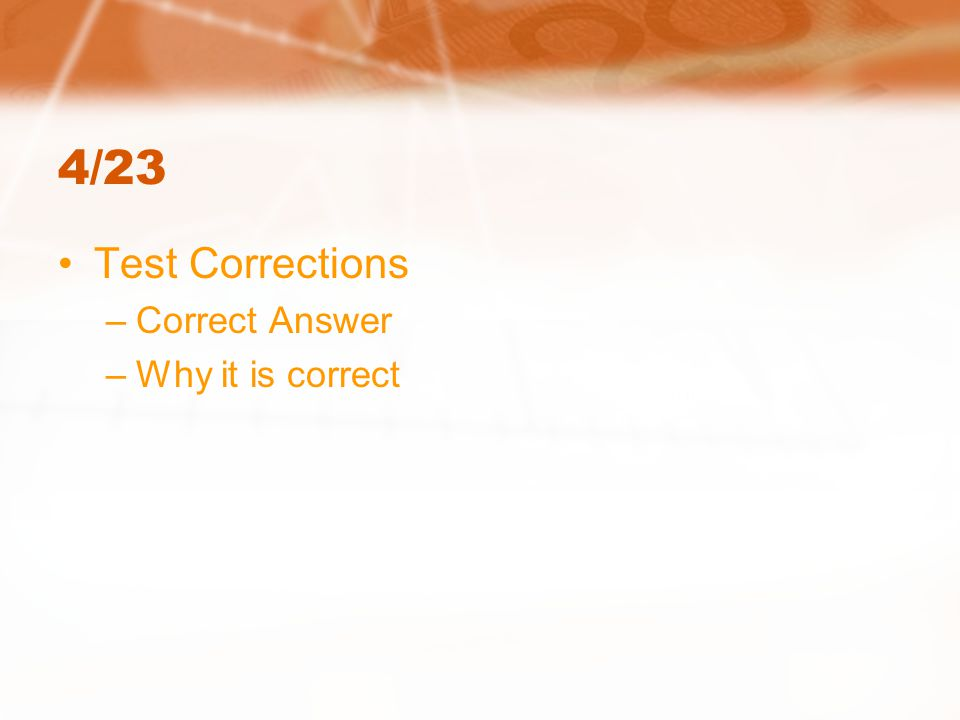 4/23 Test Corrections Correct Answer Why it is correct