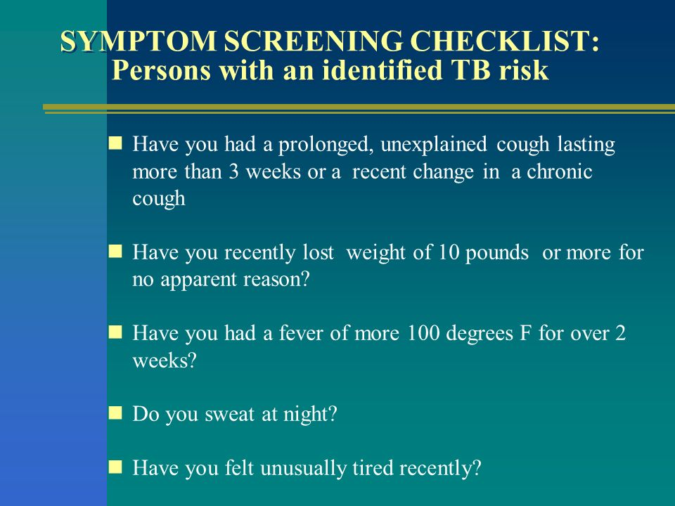 SYMPTOM SCREENING CHECKLIST: Persons with an identified TB risk