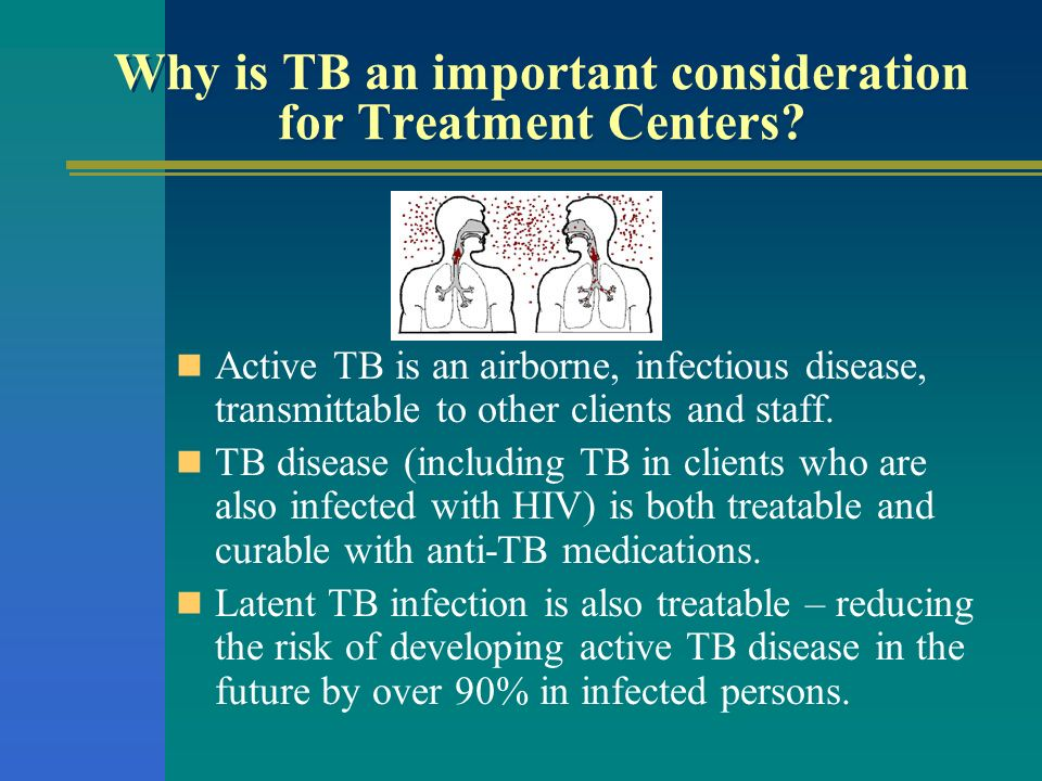 Why is TB an important consideration for Treatment Centers