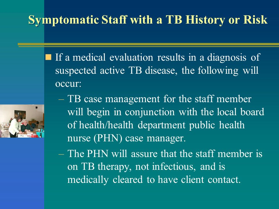 Symptomatic Staff with a TB History or Risk