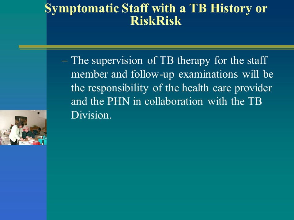 Symptomatic Staff with a TB History or RiskRisk