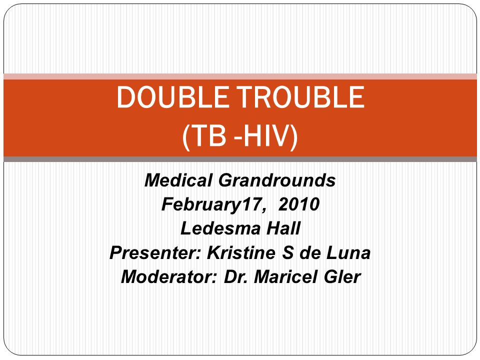 DOUBLE TROUBLE (TB -HIV)