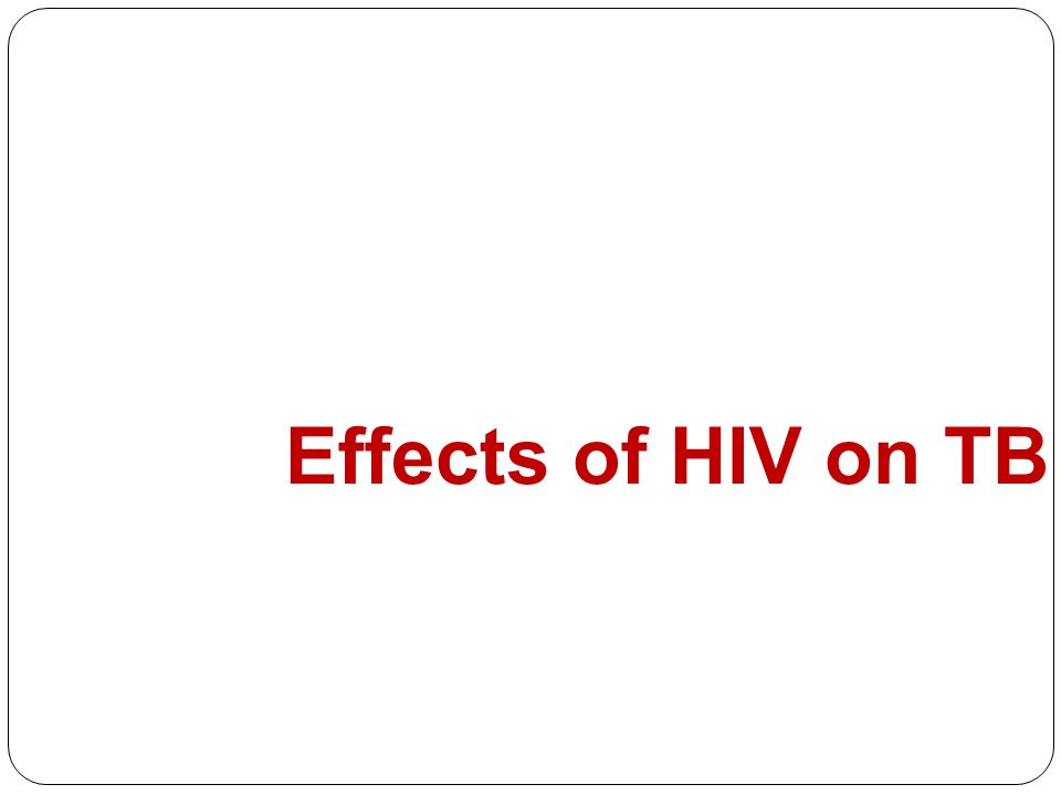 Effects of HIV on TB