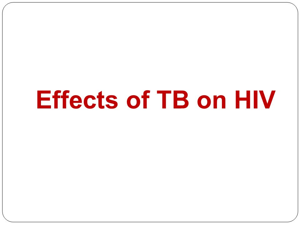 Effects of TB on HIV