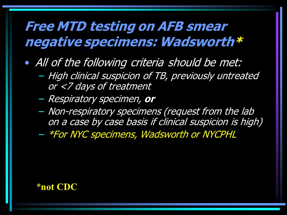 Free MTD testing on AFB smear negative specimens: Wadsworth*