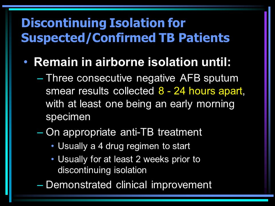 Discontinuing Isolation for Suspected/Confirmed TB Patients