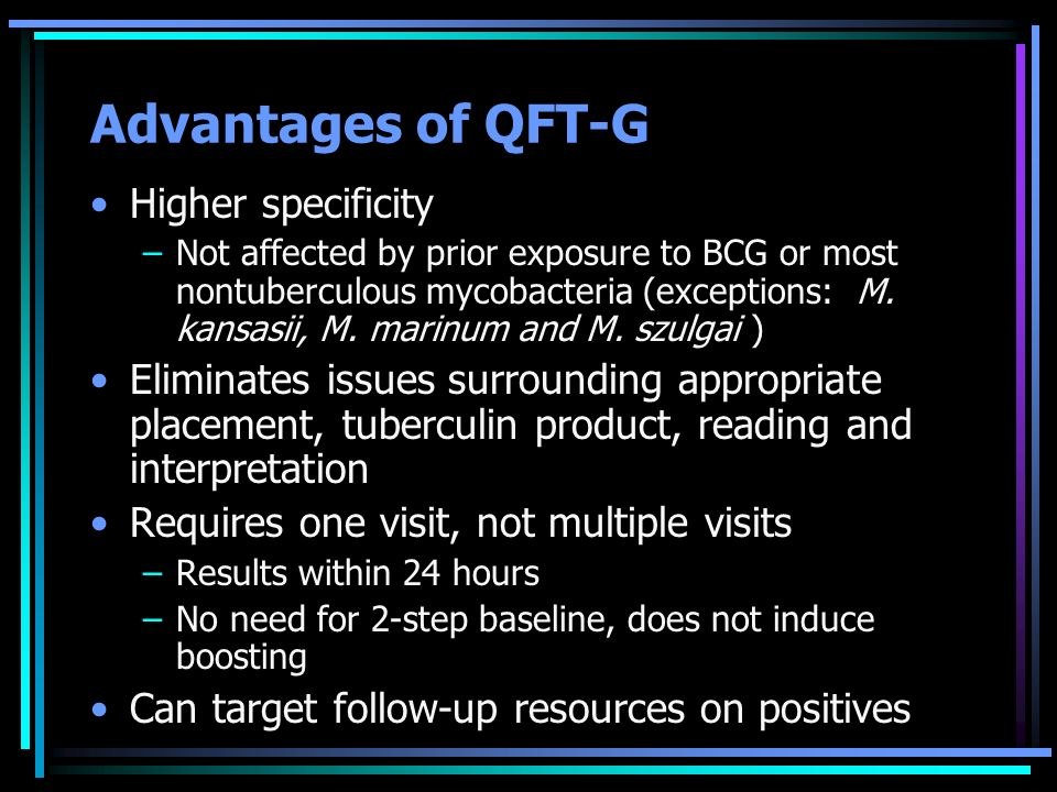 Advantages of QFT-G Higher specificity