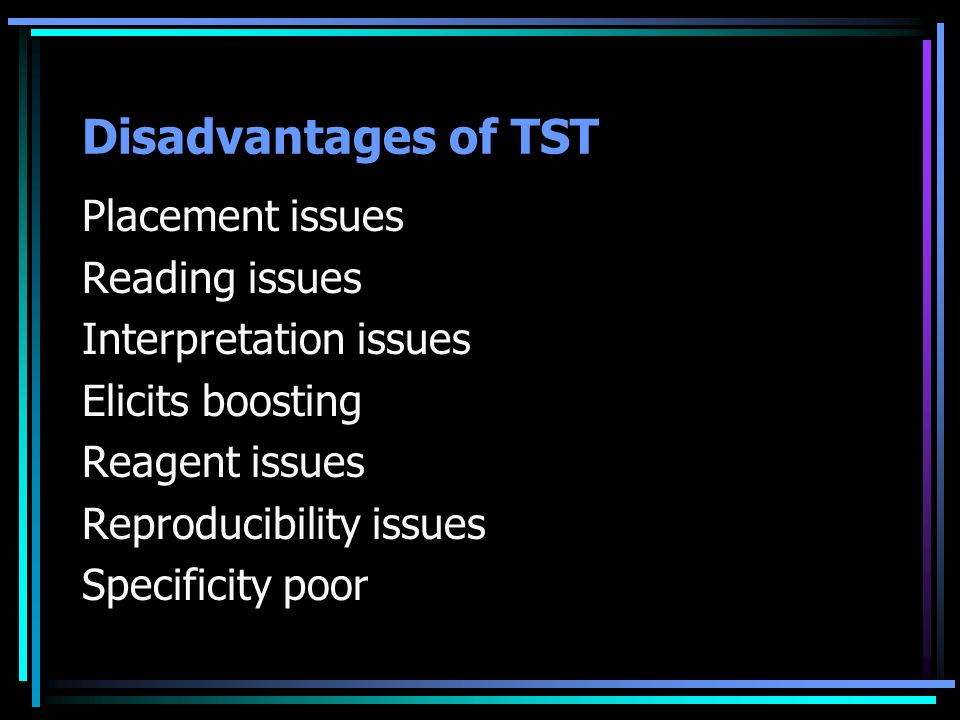 Disadvantages of TST Placement issues Reading issues