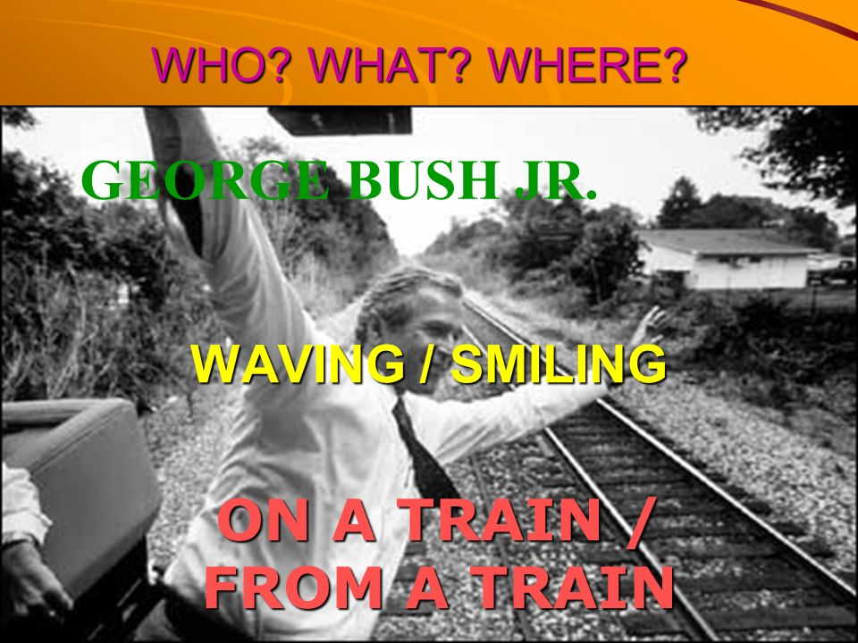 GEORGE BUSH JR. ON A TRAIN / FROM A TRAIN WAVING / SMILING