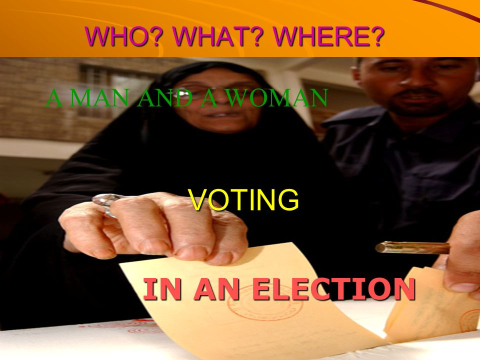 WHO WHAT WHERE A MAN AND A WOMAN VOTING IN AN ELECTION