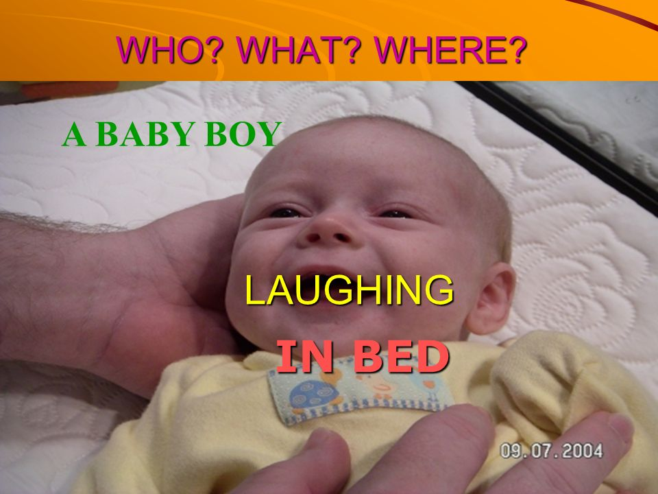 WHO WHAT WHERE A BABY BOY LAUGHING IN BED