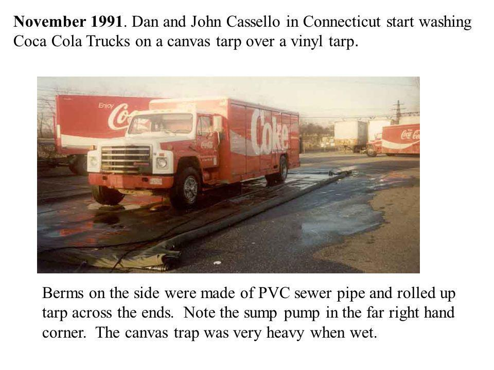 November 1991. Dan and John Cassello in Connecticut start washing Coca Cola Trucks on a canvas tarp over a vinyl tarp.