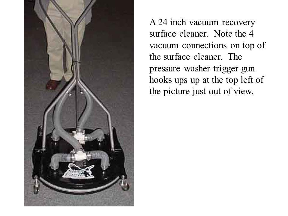 A 24 inch vacuum recovery surface cleaner