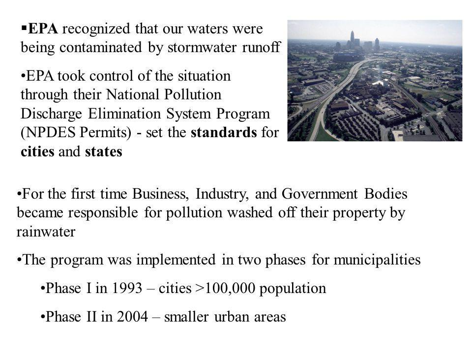 EPA recognized that our waters were being contaminated by stormwater runoff