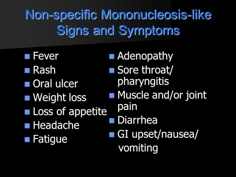 Non-specific Mononucleosis-like Signs and Symptoms