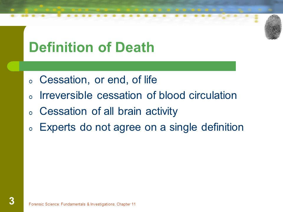 Definition of Death Cessation, or end, of life