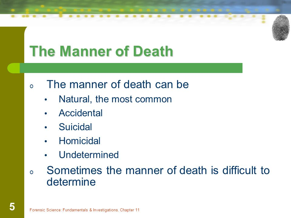 The Manner of Death The manner of death can be