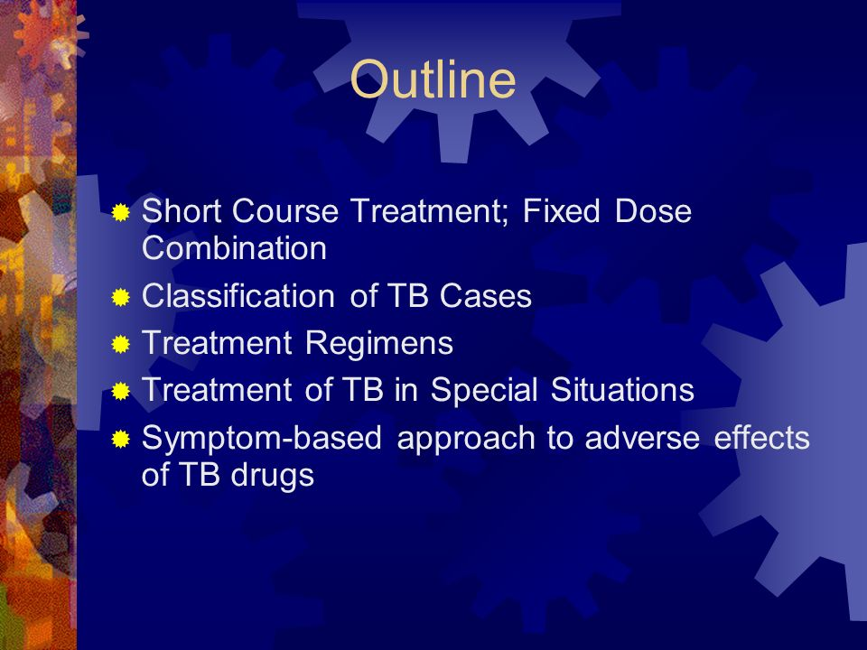 Outline Short Course Treatment; Fixed Dose Combination