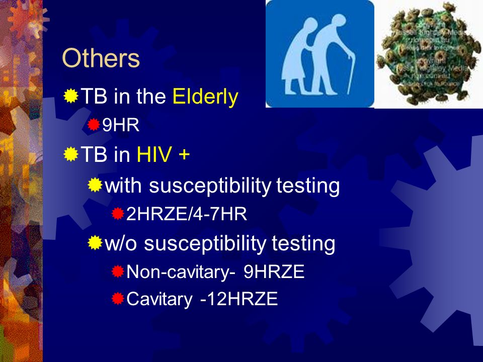 Others TB in the Elderly TB in HIV + with susceptibility testing