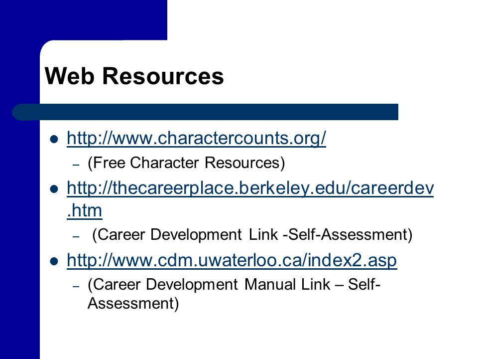 Web Resources http://www.charactercounts.org/