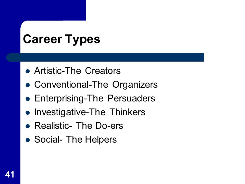 Career Types Artistic-The Creators Conventional-The Organizers