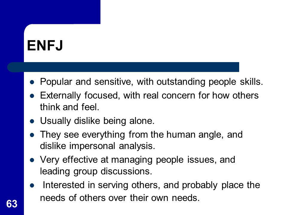 ENFJ Popular and sensitive, with outstanding people skills.