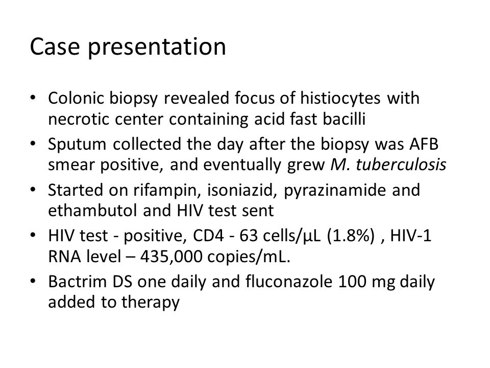 Case presentation Colonic biopsy revealed focus of histiocytes with necrotic center containing acid fast bacilli.