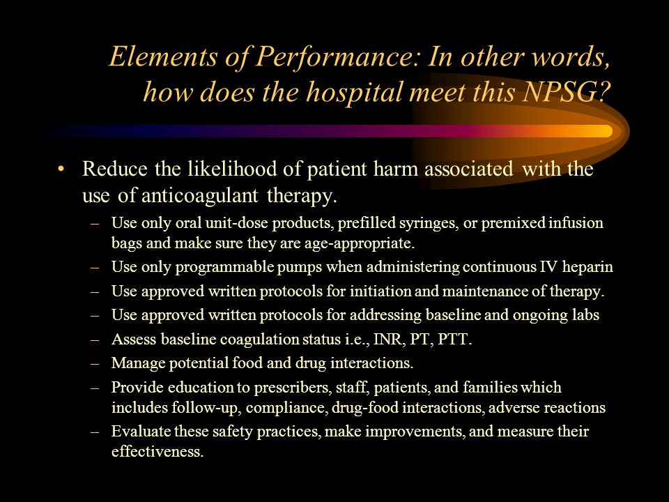 Elements of Performance: In other words, how does the hospital meet this NPSG