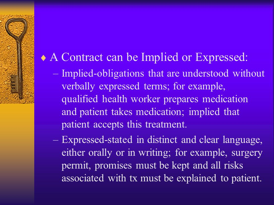 A Contract can be Implied or Expressed: