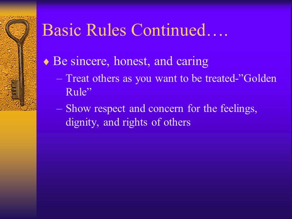 Basic Rules Continued….