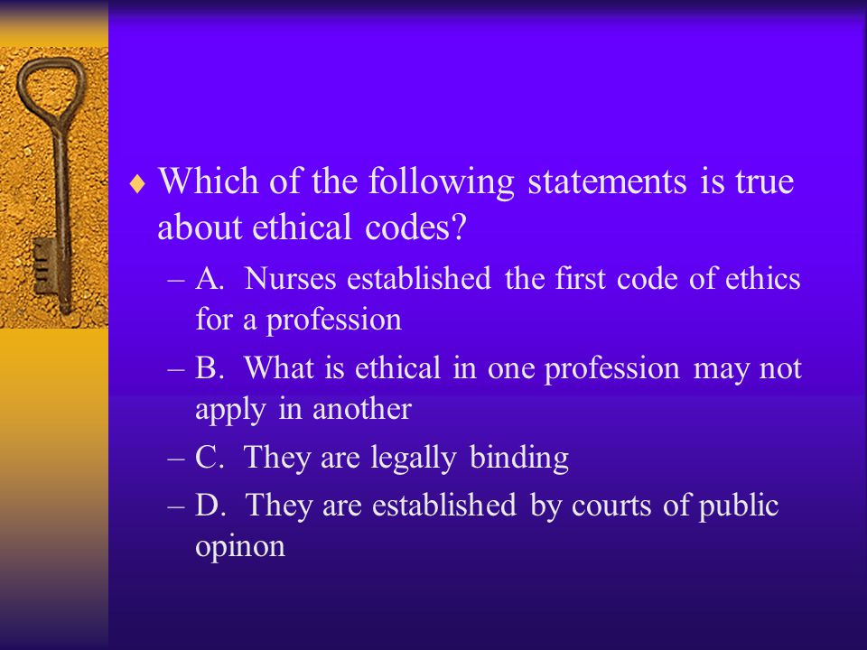 Which of the following statements is true about ethical codes