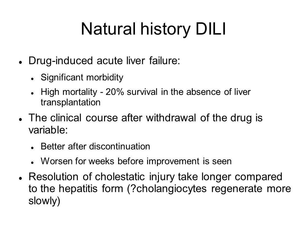 Natural history DILI Drug-induced acute liver failure: