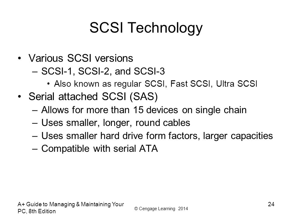 SCSI Technology Various SCSI versions Serial attached SCSI (SAS)